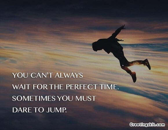 Dare To Jump Picture Quotes Greetingskit Interesting Dare Quotes