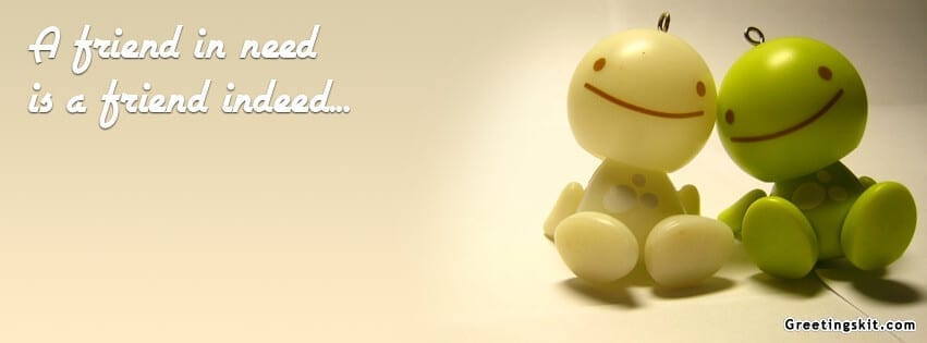 A Friend in Need Facebook timeline Cover
