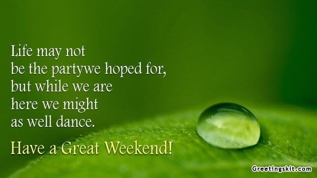Happiness is Your Choice – Weekend