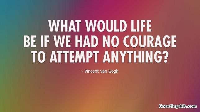 Courage – Picture Quote