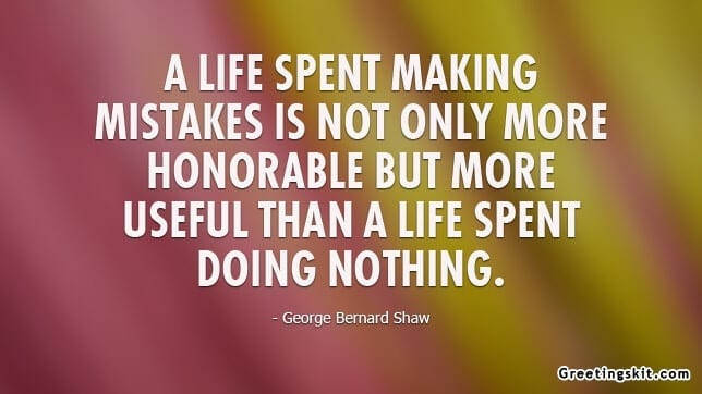 A Life Spent Making Mistakes – Picture Quote