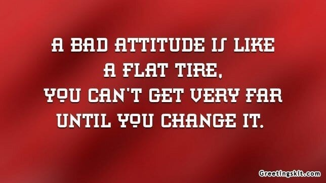 Bad Attitude Quotes Mesmerizing Bad Attitude Is Like A Flat Tire  Picture Quote  Greetingskit