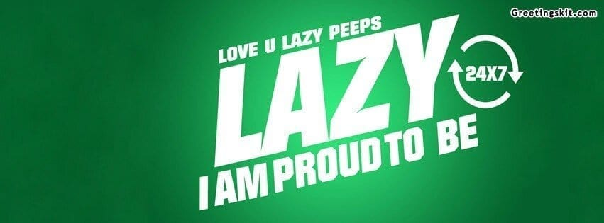 Proud to be Lazy Facebook Cover
