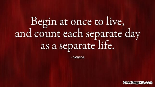begin at once to live picture quotes